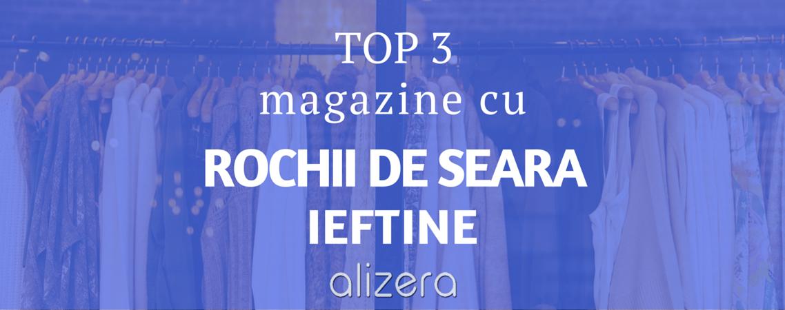 Top 3 magazine cu Rochii de seara Ieftine