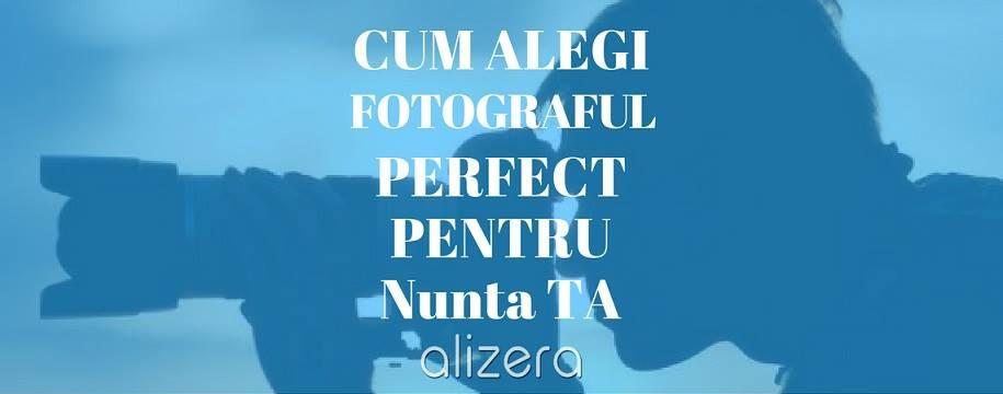 CUM ALEGI FOTOGRAFUL PERFECT PENTRU NUNTA TA