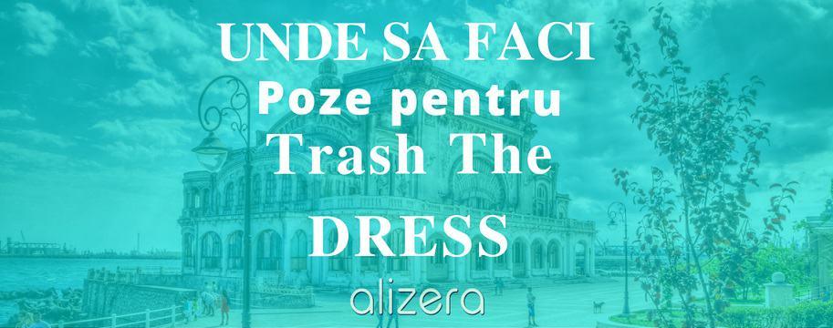 Unde sa faci Sedinta Trash The Dress In Constanta